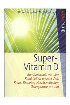Super-Vitamin D <br />Dr. Volker Spitzer, Nicole Spitzer