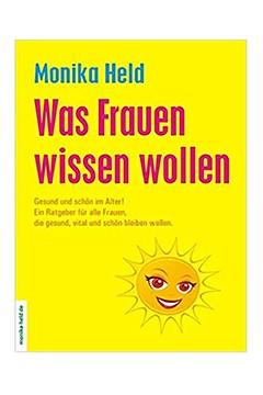 Was Frauen wissen wollen <br /> Monika Held