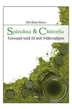Spirulina & Chlorella <br /> Ulla Rahn-Huber